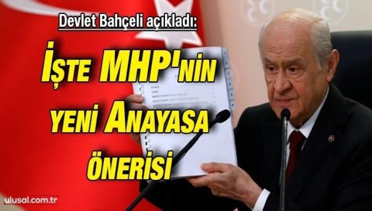 Devlet Bahçeli açıkladı: İşte MHP'nin yeni Anayasa önerisi