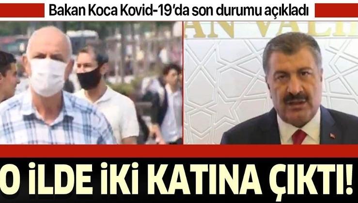 Son dakika: Sağlık Bakanı Fahrettin Koca: Vaka sayısında artış yaşanıyor