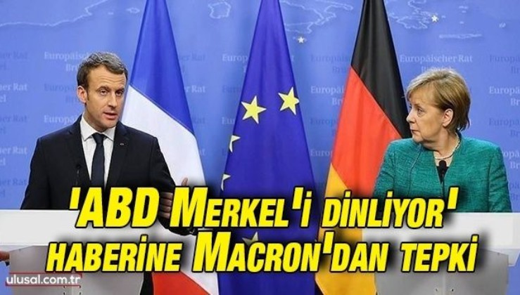 'ABD Merkel'i dinliyor' haberine Macron'dan tepki