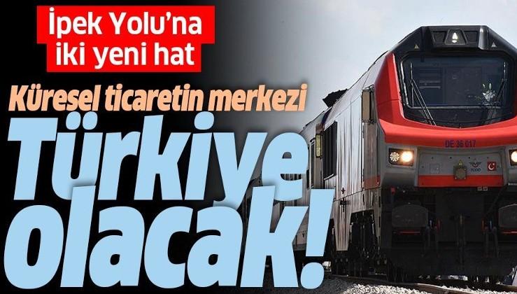 Küresel ticaretin merkezi Türkiye olacak! İpek Yolu'na iki yeni hat