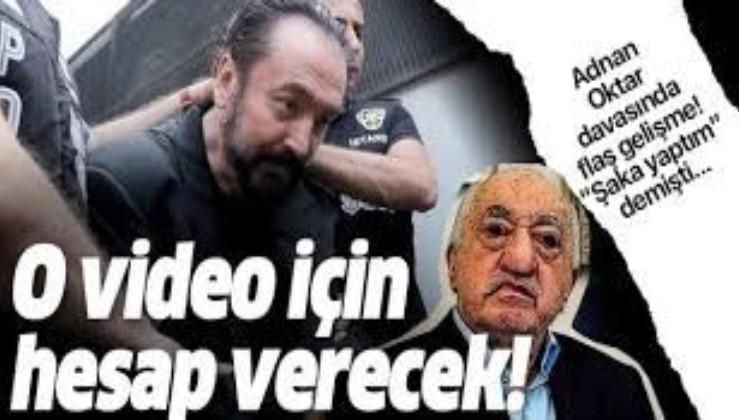 Adnan Oktar davasında flaş gelişme! Terörist Gülen videosu başına dert açtı