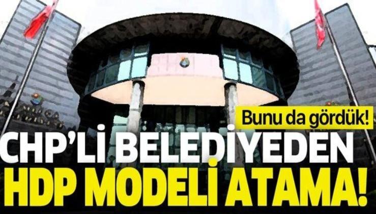 CHP'li Kumluca Belediyesi'nden HDP modeli atama!