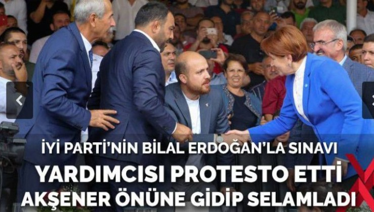 İYİ Parti'nin Bilal Erdoğan'la sınavı: Yardımcısı protesto etti, Akşener önüne gidip selamladı