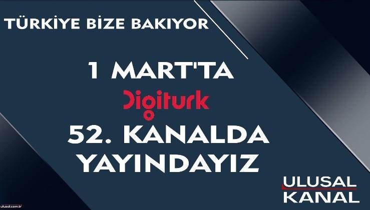 Ulusal Kanal 1 Mart'ta Digiturk 52. kanalda yayında