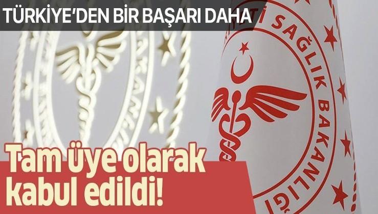 Son dakika: Sağlık Bakanlığı müjdeyi verdi: Türkiye tam üye olarak kabul edildi