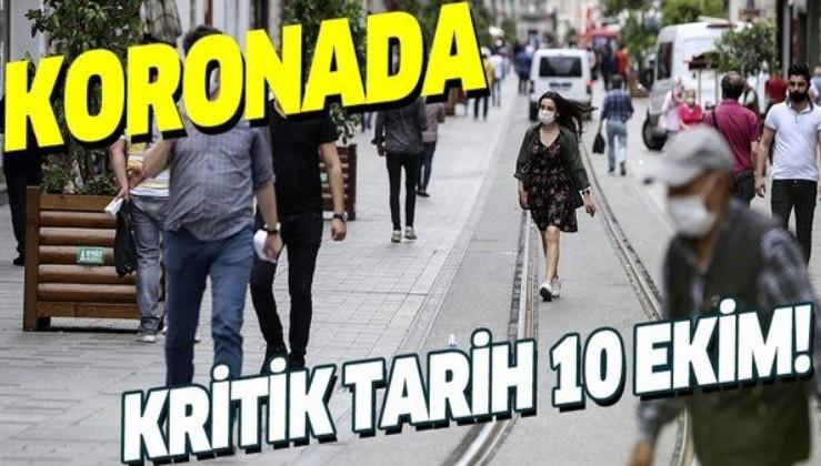 Son dakika: Koronavirüste kritik tarih 10 Ekim!