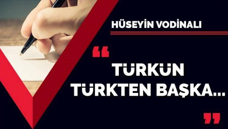 Türkün Türkten başka...