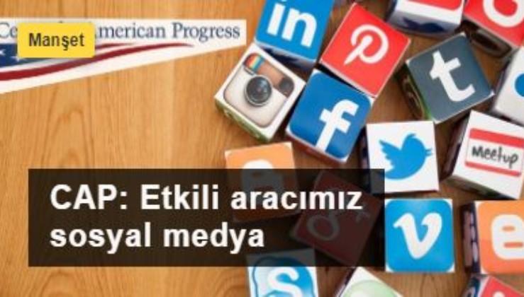 ABD'li kuruluş CAP'tan yeni rapor: Etkili aracımız sosyal medya