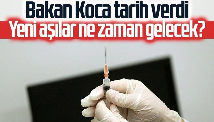 Yeni koronavirüs aşıları ne zaman gelecek? Sağlık Bakanı Fahrettin Koca tarih verdi
