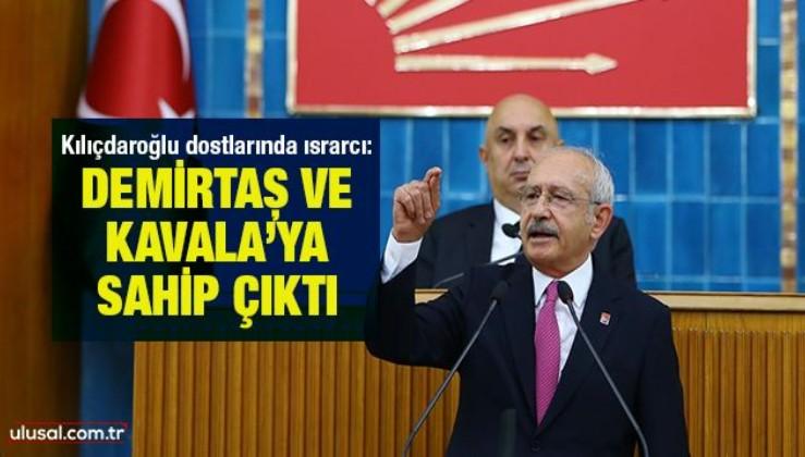 Kılıçdaroğlu dostlarında ısrarcı: Selahattin Demirtaş ve Osman Kavala'ya sahip çıktı
