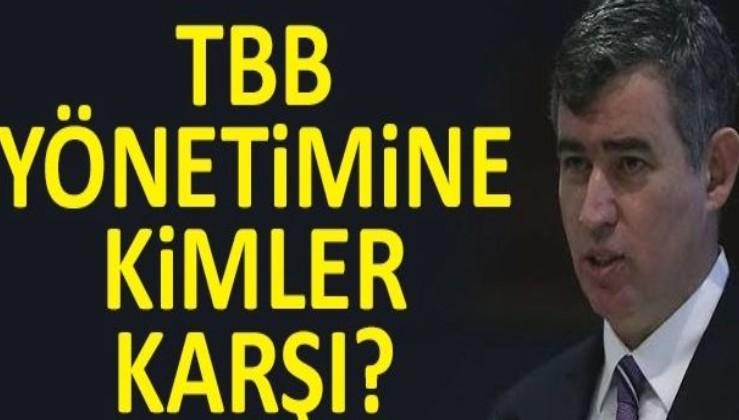 TBB yönetimine kimler karşı?