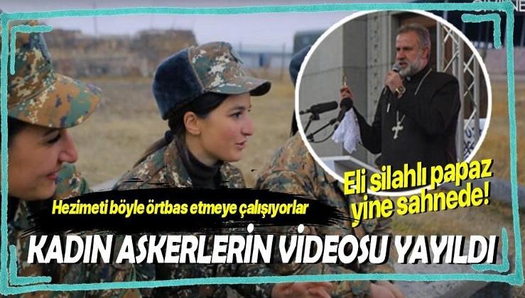 Hezimeti böyle örtbas etmeye çalışıyorlar! Papaz sahneye çıktı, Ermeni kadın askerlerin videosu yayıldı!