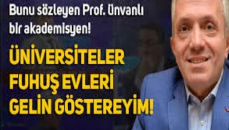 Son dakika: Üniversiteler için 'fuhuş evleri' diyen Prof. Dr. Ebubekir Sofuoğlu'na peş peşe tepkiler