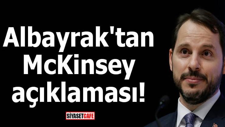 Albayrak'tan McKinsey açıklaması!