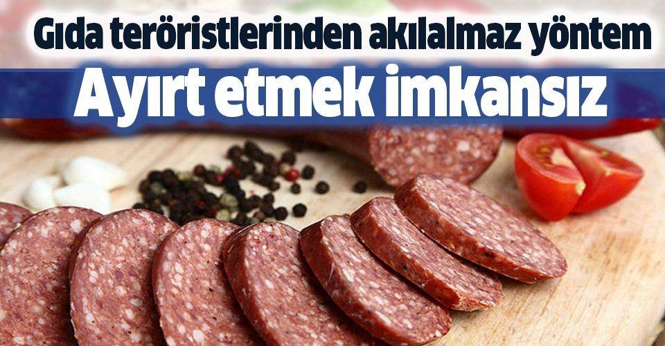 Gıda teröristlerinden sucukta akılalmaz hile! Ayırt etmek imkansız!