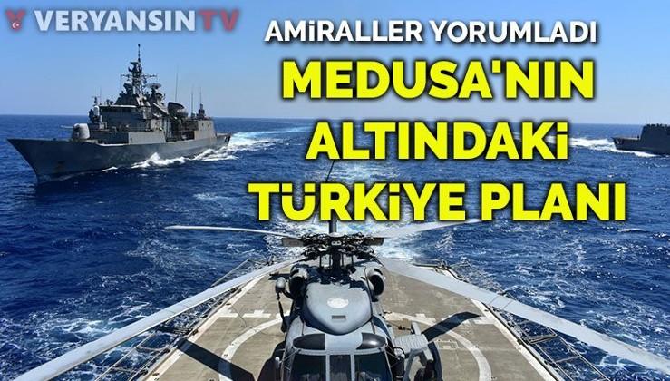 Amiraller yorumladı... MEDUSA'nın altındaki Türkiye planı