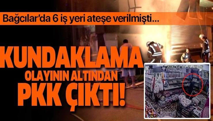 Bağcılar'da 6 iş yeri aynı anda kundaklanmıştı! Olayın altından PKK çıktı