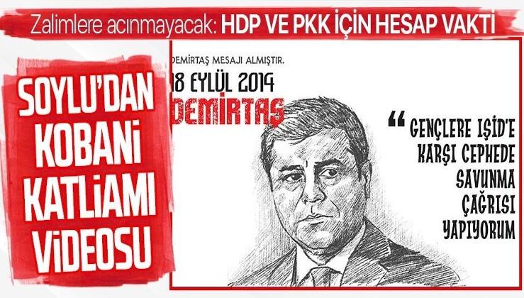 İçişleri Bakanı Süleyman Soylu'dan HDP'nin Kobani katliamına özel video