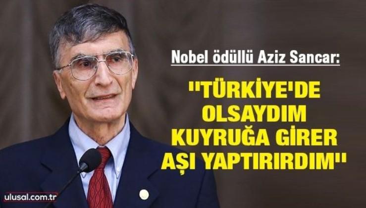 Nobel ödüllü Türk bilim insanı Aziz Sancar: ''Türkiye'de olsaydım kuyruğa girer, aşı yaptırırdım''