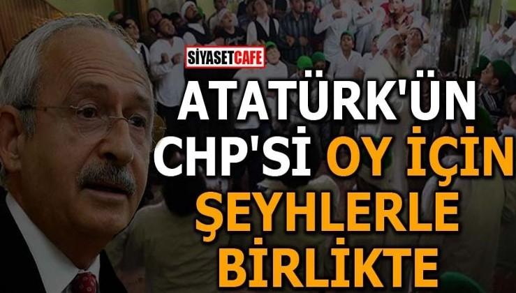 Kılıçdaroğlu ve ekibi oy için şeyhlerden yardım istedi!