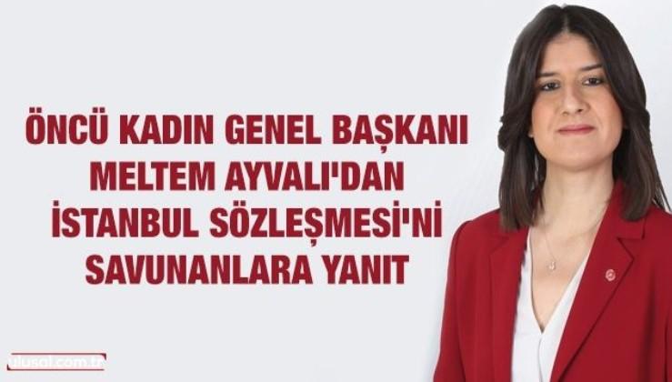 Meltem Ayvalı'dan İstanbul Sözleşmesi'ni savunanlara yanıt