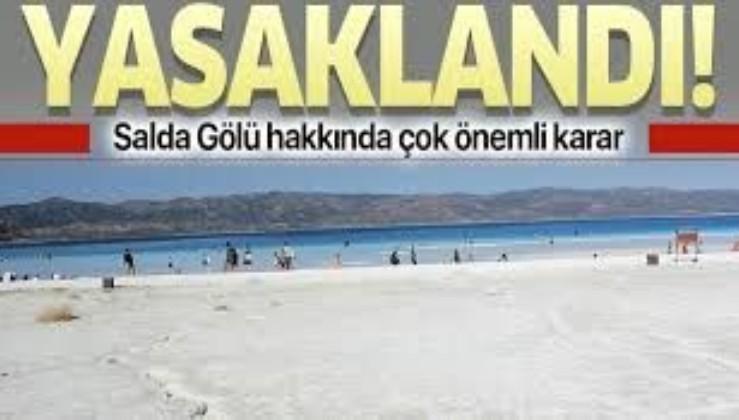 Salda Gölü hakkında yeni karar! Bugünden itibaren yasaklandı