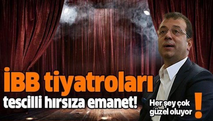 CHP'li Ekrem İmamoğlu'nun İBB tiyatrolarına atadığı isim hırsız çıktı!.