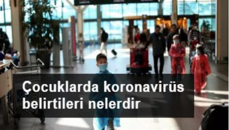 Çocuklarda koronavirüs belirtileri nelerdir