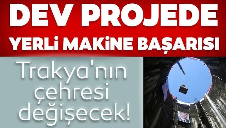 Dev projede yerli makine başarısı: Trakya'nın çehresi değişecek!