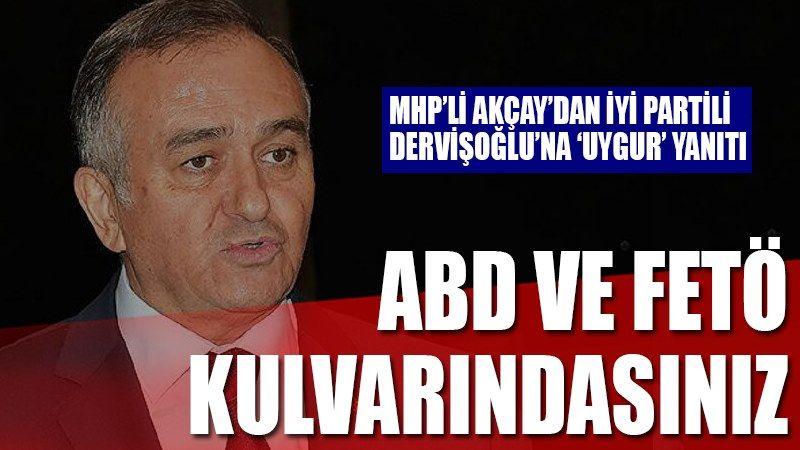 Erkan Akçay'dan Dervişoğlu'na 'Doğu Türkistan' yanıtı:Sizler gibi ABD ve FETÖ kulvarından gitmiyoruz