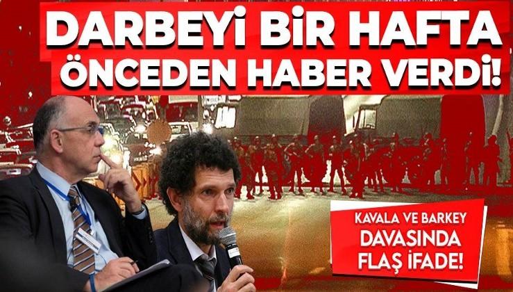 """Osman Kavala ve Henri Barkey davasında flaş ifade: """"Darbeyi Barkey bir hafta önceden haber verdi"""""""