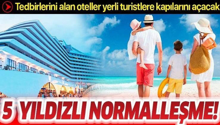 5 yıldızlı normalleşme! Tedbirlerini alan oteller yerli turistlere kapılarını açacak