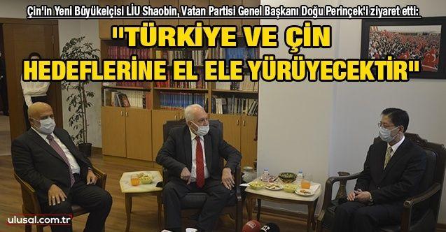 Çin'in Yeni Büyükelçisi LİU Shaobin, Vatan Partisi Genel Başkanı Doğu Perinçek'i ziyaret etti: ''Türkiye ve Çin, hedeflerine el ele yürüyecektir''