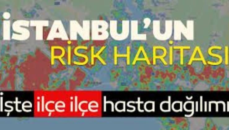 Son dakika: İstanbul'da ilçe ilçe vaka dağılımı belli oldu: İşte İstanbul koronavirüs risk haritası!