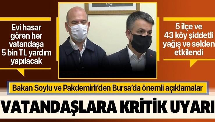 Bakan Soylu ve Pakdemirli'den Bursa'da önemli açıklamalar: Evi hasar görenlere 5 bin TL yardım yapılacak