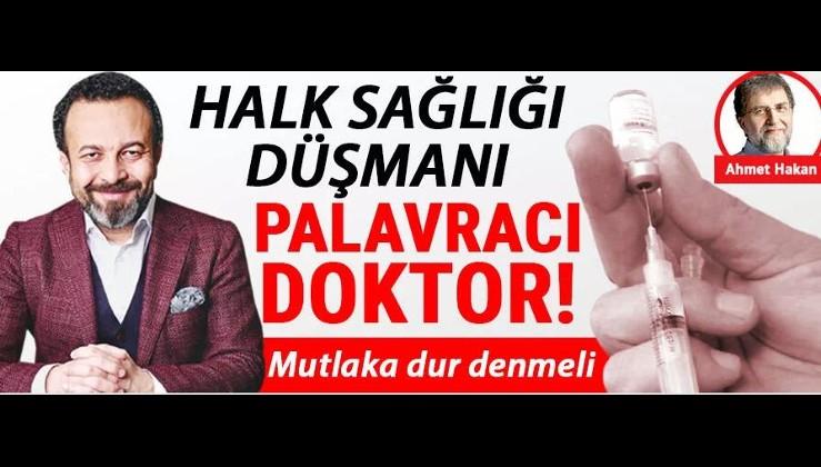 Halk sağlığı düşmanı palavracı doktor