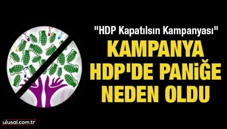 HDP Kapatılsın Kampanyası HDP'de paniğe neden oldu