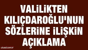 İstanbul Valiliği'nden, Kılıçdaroğlu'nun sözlerine ilişkin açıklama