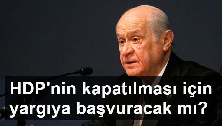 Bahçeli söz verdi: MHP HDP'nin kapatılması için gereğini yapacak, sözünde duracak!