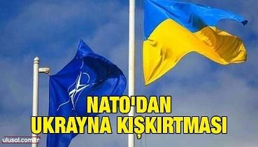 NATO'dan Ukrayna kışkırtması