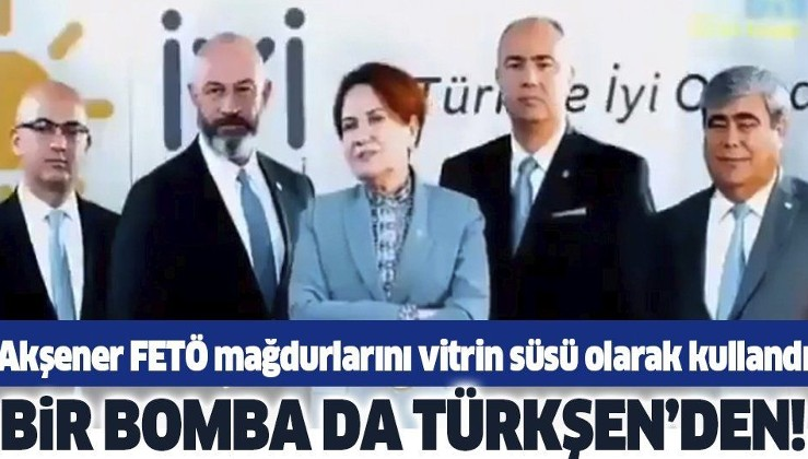 """Eski İYİ Partili Ali Türkşen'den bomba açıklama! """"Meral Akşener FETÖ mağdurlarını vitrin süsü olarak kullandı"""""""