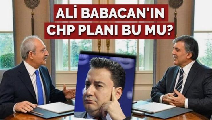 Ali Babacan'ın CHP planı bu mu?