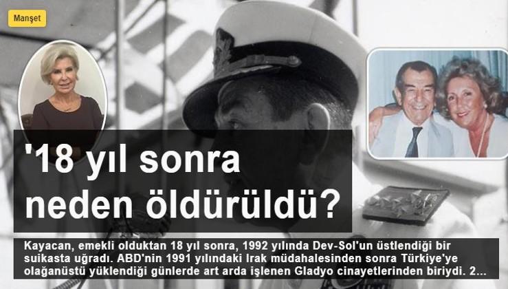 Eski Deniz Kuvvetleri Komutanı Kemal Kayacan'ın kızı Aydınlık'a konuştu: 18 yıl sonra neden öldürüldü?