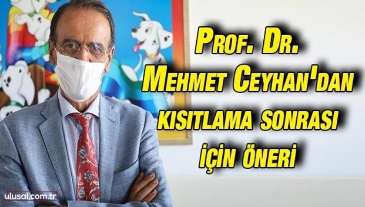 Prof. Dr. Mehmet Ceyhan'dan kısıtlama sonrası için öneri