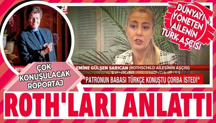 Rothschild ailesi için çalışan Türk aşçı Emine Gülşen Sarıcan'dan çok çarpıcı açıklamalar