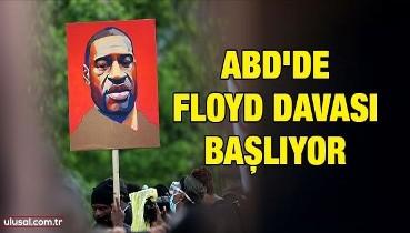 ABD'de Floyd davası başlıyor