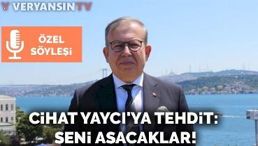 Cihat Yaycı'ya tehdit: Seni asacaklar!