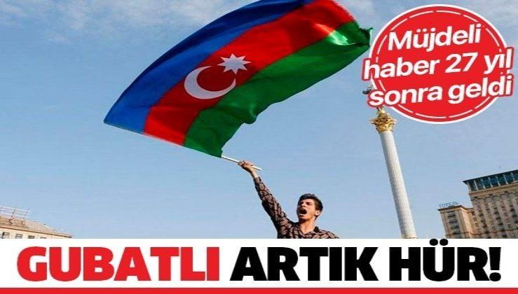 Son dakika: Azerbaycan Gubadlı'yı Ermenistan'ın işgalinden kurtardı