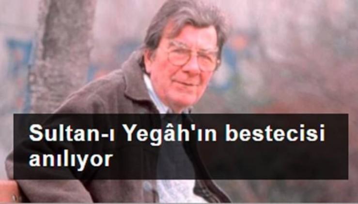 Sultan-ı Yegâh'ın bestecisi Ergüder Yoldaş anılıyor