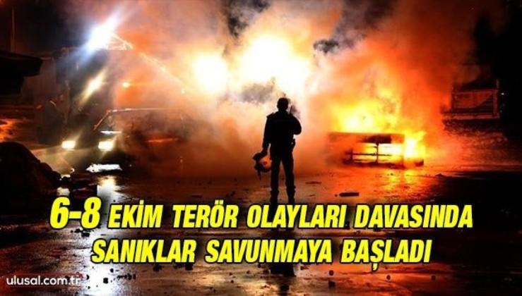 6-8 Ekim terör olayları davası sürüyor: Sanıklar savunmaya başladı